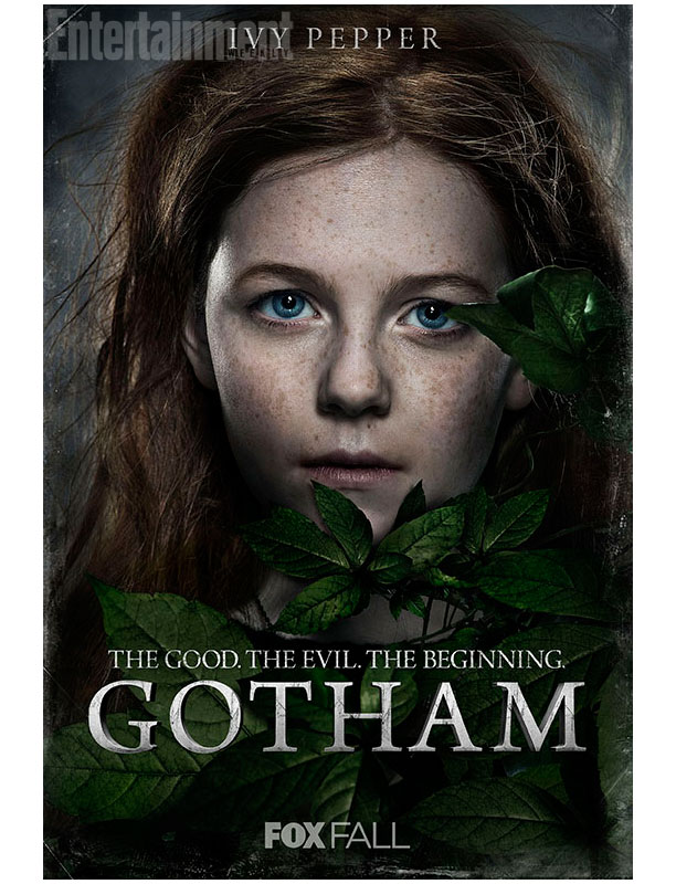 Image of a young girl with long red hair and blue eyes. A long strand of green ivy frames the lower half of her face. The text on the image says: Ivy Pepper. The Good. The Evil. The Beginning. GOTHAM. Fox Fall