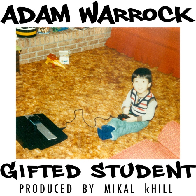 "The Latest from Adam WarRock: ""Gifted Student"""