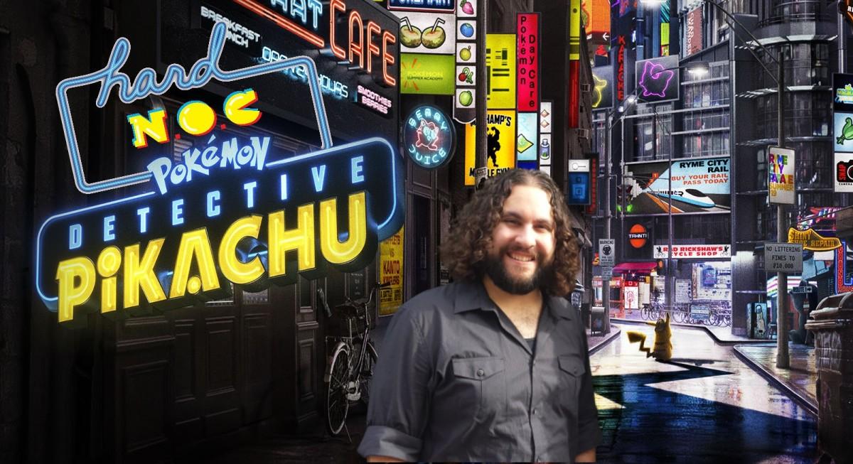Hard NOC Life: 'Detective Pikachu' Writer Dan Hernandez