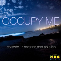 'Occupy Me' - NOC's First Science-Fictional Audio Drama Premieres Today